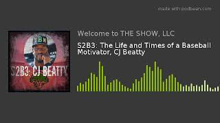 S2B3: The Life and Times of a Baseball Motivator, CJ Beatty