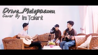 Drive - Melepasmu By Irs Talent
