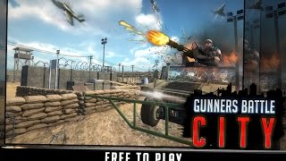 Gunners Battle City ▶️Best Android-iOS Games GamePlay 1080p(by Tag Action Games )