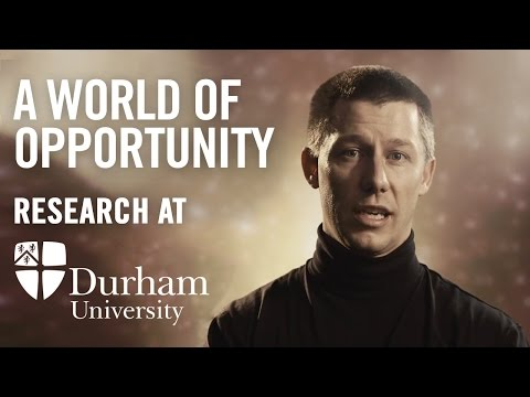Research at Durham University: A world of opportunity