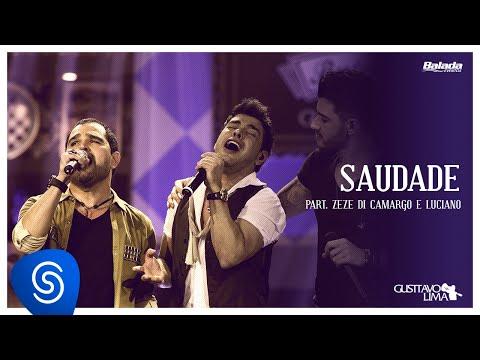 Gusttavo Lima - Saudade part Zezé Di Camargo e Luciano Buteco do Gusttavo Lima