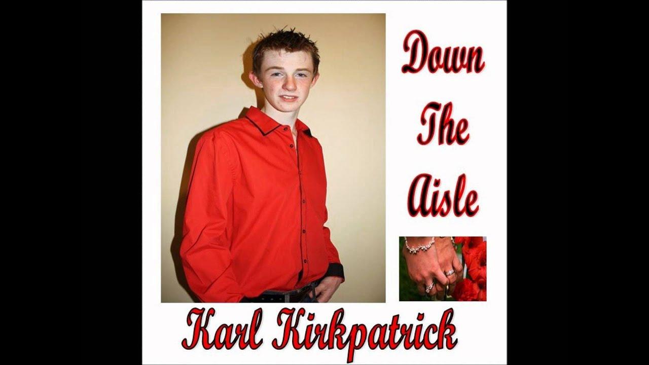 karl kirkpatrick down the aisle karl kirkpatrick down the aisle