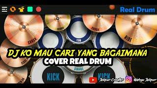 Download DJ KO MAU CARI YANG BAGAIMANA - COVER REAL DRUM