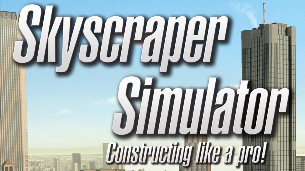 Skyscraper Simulator - Constructing like a pro - Simulator Sunday