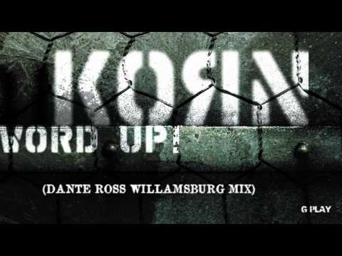 Korn - Word Up (Dante Ross Willamsburg Mix)