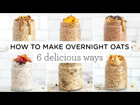 HOW TO MAKE OVERNIGHT OATS ‣‣ 6 delicious ways