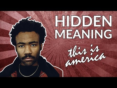Hidden Meaning and Symbolism in Childish Gambino's 'This is America'