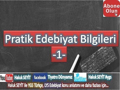 PRATİK EDEBİYAT BİLGİLERİ -1 ( LYS EDEBİYAT )