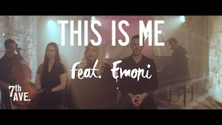 This Is Me (The Greatest Showman) - 7th Ave ft. Emoni (Official Video)