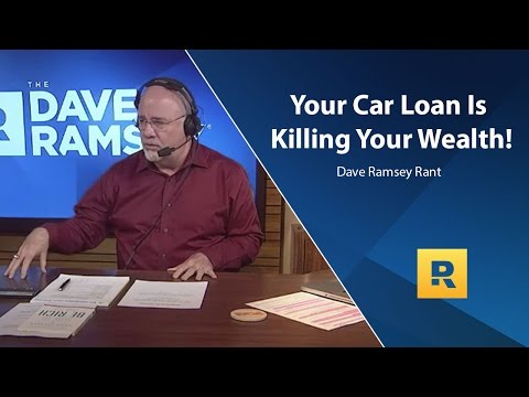 your-car-loan-is-killing-your-wealth---dave-ramsey-rant