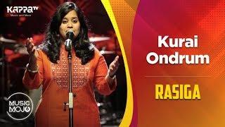 Kurai Ondrum - Rasiga - Music Mojo Season 6 - Kappa TV