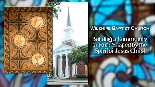 Wilshire Baptist Church Morning Worship, June 5, 2016