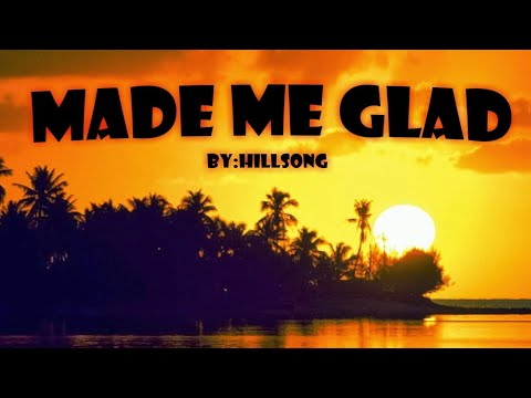 made-me-glad-w/lyrics
