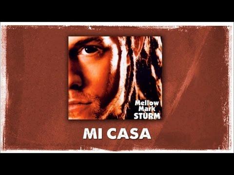 Mellow Mark - Mi Casa (Official Audio)