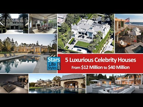 5 Luxurious Celebrity Houses | From $12 Million To $40 Milli