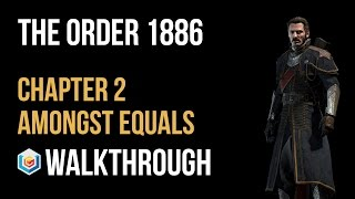 The Order 1886 Walkthrough Chapter 2 Amongst Equals Gameplay Let's Play
