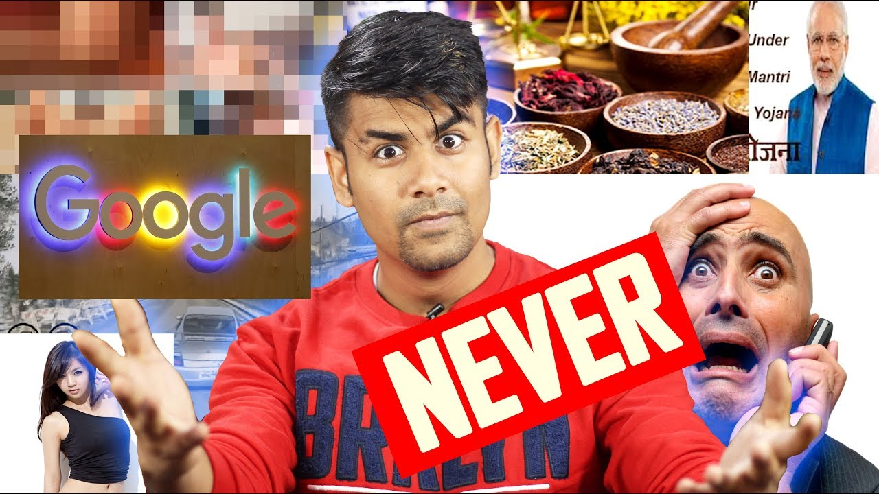 NAA !!!  | Never Google These Things !!! | Things You should not search or believe on Google