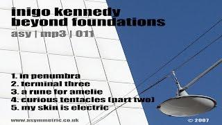 Inigo Kennedy - My Skin Is Electric (ASY MP3 011)