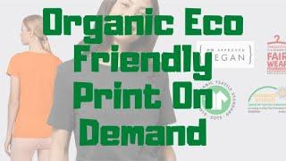 Organic Eco Friendly Print On Demand | Supplier Review | Environmentally Friendly T-Shirt Printers