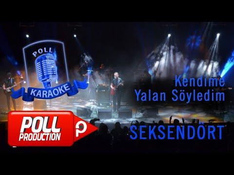 Seksendört - Kendime Yalan Söyledim - (Official Karaoke)