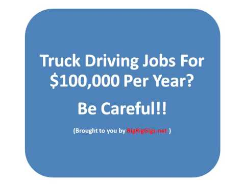 Trucking Jobs - Can you really make $100,000.00 driving a truck for a living?