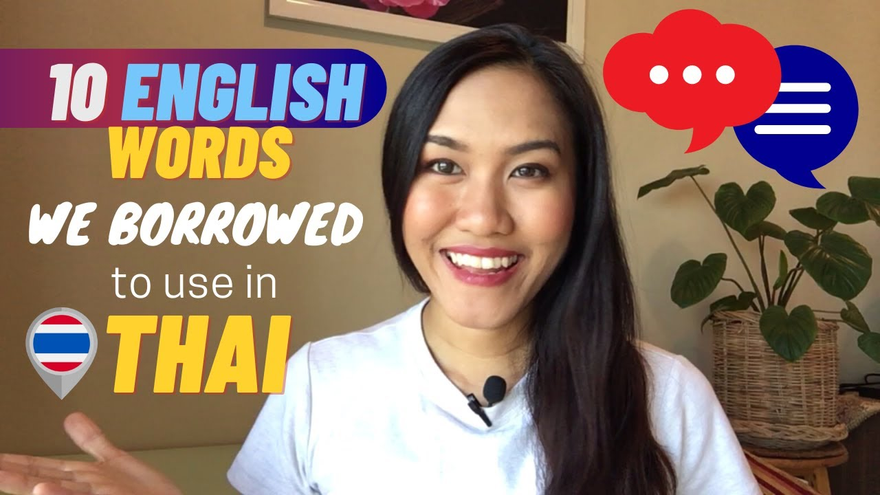 10 English Words Thais Borrow to Use in their language but DIFFERENT meaning