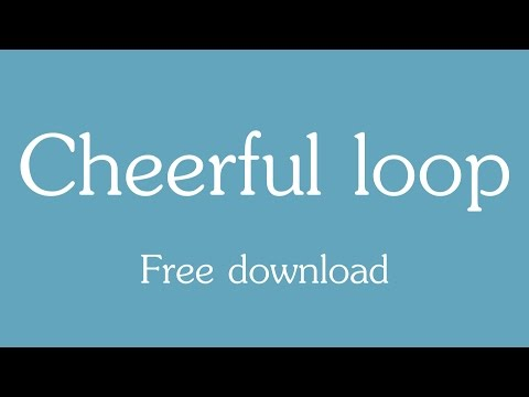 Cheerful Loop - Free Download