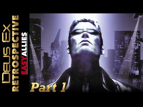 Deus Ex Retrospective - Part 1 - Easy Allies
