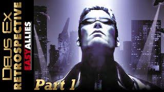 Deus Ex Retrospective - Part 1 - Easy Allies