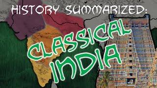 History Summarized: Classical India