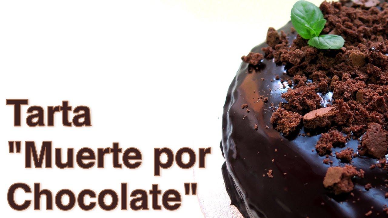 Tarta Muerte Por Chocolate Youtube