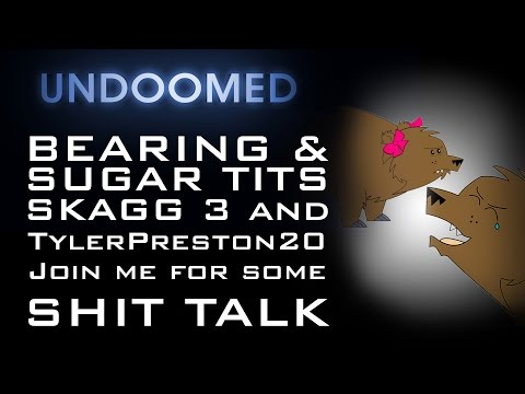 Bearing, Sugar Tits & Co join me for some live and unscripted shit talk.