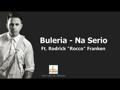 """Buleria - Na Serio Ft. Rodrick """"Rocco"""" Franken (lyrics)"""