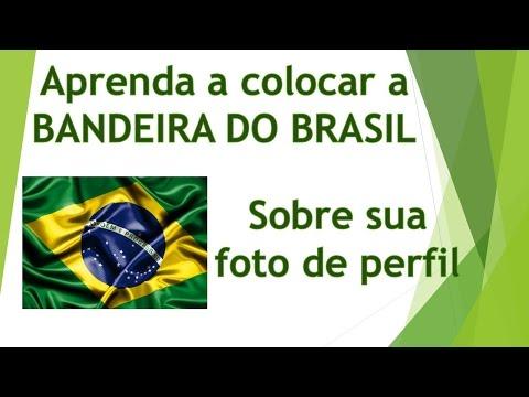 Colocar a bandeira do Brasil na foto de perfil (ou qualquer imagem)