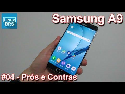 Samsung Galaxy A9 - Prós e Contras
