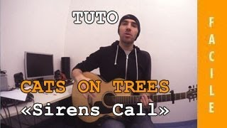 Cats on trees - Sirens Call - TUTO Guitare ( Facile )