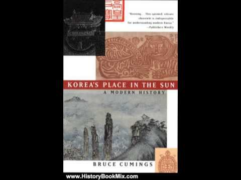 History Book Review: Korea's Place in the Sun: A Modern History by Bruce Cumings