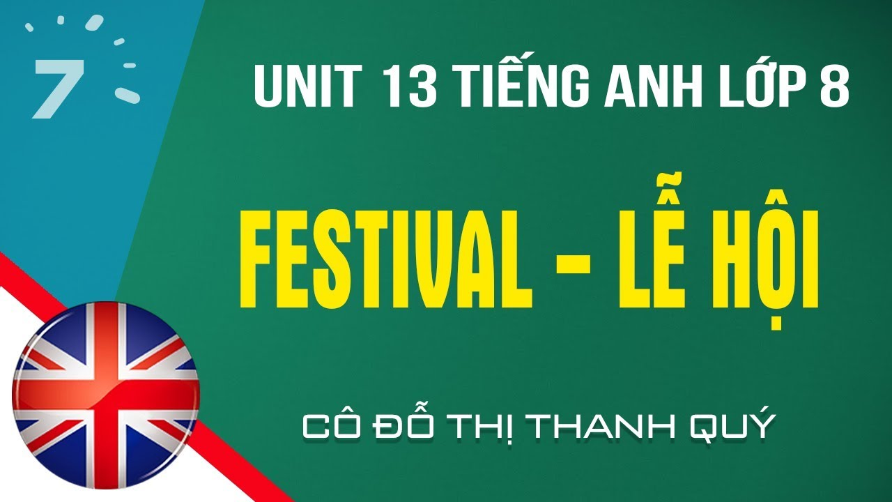 Unit 13 Tiếng Anh lớp 8: Festival – Lễ hội| HỌC247