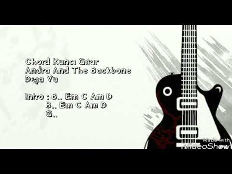 Andra And The Backbone – Deja Vu ( Chord Gitar )