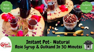 Instant Pot Natural Rose Syrup & Gulkand|Homemade Rose Syrup Recipe|Homemade Instant Gulkand recipe