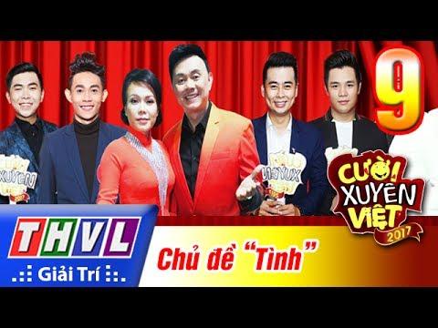 THVL   Cười xuyên Việt 2017 - Tập 9: Tình
