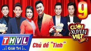 Cười Xuyên Việt 2017 - Tập 9