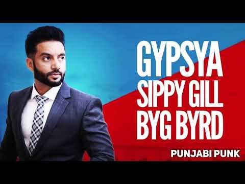 Gypsa FULL SONGSippy GillSidhu Moose WalaByg ByrdNew Punjabi Song 2017