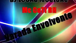 Mc CoTi BH -- Varada Envolvente ~ DJ LUCAS MUSICAS ~
