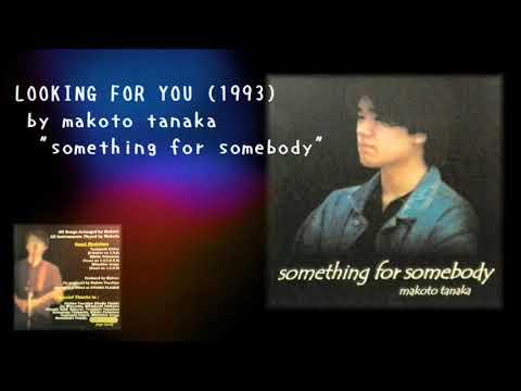 LOOKING FOR YOU (original ver. by makoto tanaka)