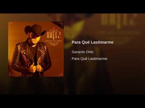 Gerardo Ortiz -- Para Que Lastimarme