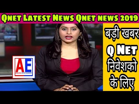 Qnet Latest News | Qnet News Today | Qnet news 2019