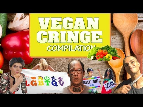 Vegan Cringe Compilation 1