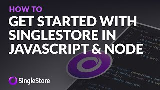 Get started with #SingleStore in #JavaScript and #Node