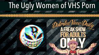 The Ugly Women of VHS Porn